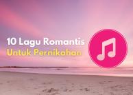 10 Lagu Romantis Indonesia Terbaik untuk Acara Resepsi Pernikahan